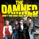 Documentary 'THE DAMNED: Don't You Wish That We Were Dead' Out on VOD 5/20