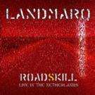 Landmarq to Release 'RoadSkill – Live in the Netherlands' Special Edition CD/DVD