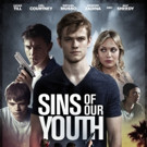 Incisive Thriller SINS OF OUR YOUTH Arrives on DVD/VOD 12/6