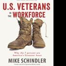 Mike Schindler Releases U.S. VETERANS IN THE WORKFORCE