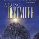 A LONG DECEMBER by Richard Chizmar Earns Stephen King's Seal of Approval