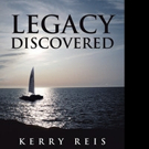 Kerry Reis Launches New Romance Novel LEGACY DISCOVERED