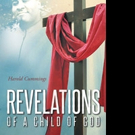 Harold Cummings Releases REVELATIONS OF A CHILD OF GOD