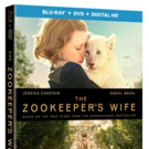 WWII Drama THE ZOOKEEPPER'S WIFE Coming to Digital HD, Blu-ray/DVD and On Demand