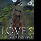 Julia Rush Shares LOVE'S FIERCE EMBRACE