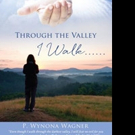 THROUGH THE VALLEY I WALK is Released