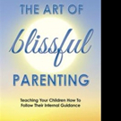 Sharon Ballantine Launches THE ART OF BLISSFUL PARENTING