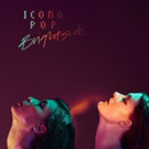 Icona Pop Premiere Official Video For 'Brightside'