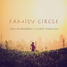 Jon Anderson & Matt Malley's Single 'Family Circle' Entered for Grammy Nomination Consideration