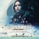 Walt Disney Records Releases ROGUE ONE: A STAR WARS STORY Original Motion Picture Soundtrack Today