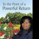 THE POINT OF A POWERFUL RETURN Shows Importance of Faith