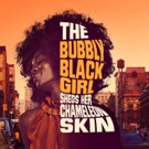 Matt Dempsey, Llandyll Gove, and More Join the Cast of THE BUBBLY BLACK GIRL SHEDS HER CHAMELEON SKIN