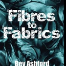 FIBRES TO FABRICS is Released