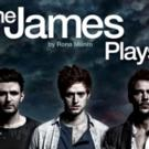 THE JAMES PLAYS to Launch International Tour in 2016