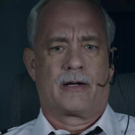 VIDEO: First Look - Tom Hanks Stars as Hero Pilot Captain Sullenberger in SULLY