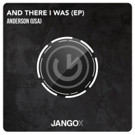 Anderson Announces 'And There I Was EP' on Jango X