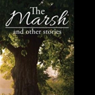 Tibor Hajdu Releases THE MARSH AND OTHER STORIES