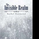 Rachel Hammond Shares THE INVISIBLE REALM