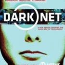 Showtime to Premiere New 8-Part Docu-Series DARK NET, 1/21