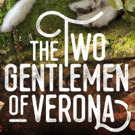 Cast and Creative Team Set for THE TWO GENTLEMEN OF VERONA at The Old Globe