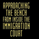 Retired Judge William K. Zimmer Releases APPROACHING THE BENCH FROM INSIDE THE IMMIGRATION COURT