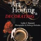 Lydie J. Stassart Releases THE ART OF HOSTING & DECORATING