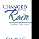 Candice C. Kirkbride Releases Memoir, CHANGED BY THE RAIN