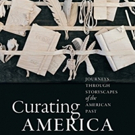 CURATING AMERICA by Richard Rabinowitz Explains How Museums Work