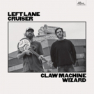 Left Lane Cruiser's New Album 'Claw Machine Wizard' Out Today