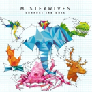 MisterWives Releases Sophomore Album 'Connect The Dots'