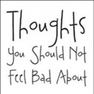 Abbie Moore Pens 'Thoughts You Should Not Feel Bad About'