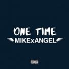 300 Entertainment's MikexAngel Premieres 'One Time' Single via Earmilk