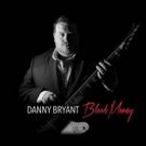 Danny Bryant to Release New Album BLOODY MONEY on Jan 29