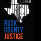 Ricky Turner Releases RUSK COUNTY JUSTICE