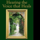 HEARING THE VOICE THAT HEALS is Released