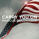 Marcus Goldhaber Launches Kickstarter for CARRY YOU ON Album to Support Veterans