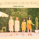 All Our Exes Live In Texas Share Heartsick 'Tell Me'