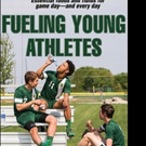 FUELING YOUNG ATHLETES Shares Six Food Rules for Athletes