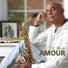 T.K. Blue 'Amour' Out Now on Dot Time Records