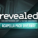 Revealed Recordings Give Away Free Acapella Pack to Celebrate 1 Million Facebook/Youtube Fans