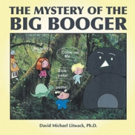 THE MYSTERY OF THE BIG BOOGER is Revealed