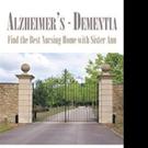 Retired Nurse Pens ALZHEIMER'S - DEMENTIA