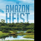 Kimberly M. Grimes Announces THE AMAZON HEIST