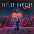 Taylor Hawkins' First Ever Album 'KOTA' Out Today