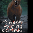 Charlie Rohrbaugh Releases 'It's A Bear... And It's Coming...'