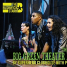7th Annual BIG GREEN THEATER Festival Kicks Off This Weekend in Brooklyn