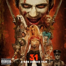 Rob Zombie Unleashes '31 - A Rob Zombie Film (Original Motion Picture Soundtrack)' Today for Download & Streaming