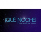 Telemundo's ¡QUE NOCHE! CON ANGELICA Y RAUL Premiere Nabs 2.8 Million Viewers