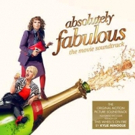 ABSOLUTELY FABULOUS The Movie Soundtrack to Be Released 7/22
