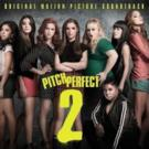 PITCH PERFECT 2 Soundtrack Traveling Toward No. 1 on Billboard 200
